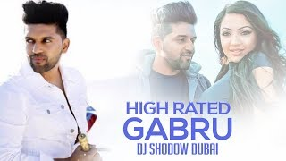 High Rated Gabru Remix | DJ Shadow Dubai | Guru Randhawa