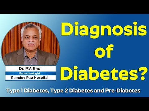 Diagnosis of Type 1 Diabetes, Type 2 Diabetes and Pre-Diabetes | Dr P.V Rao Diabetologist