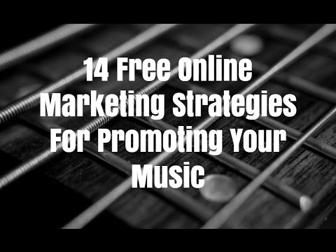 14 Free Online Marketing Strategies For Promoting Your Music