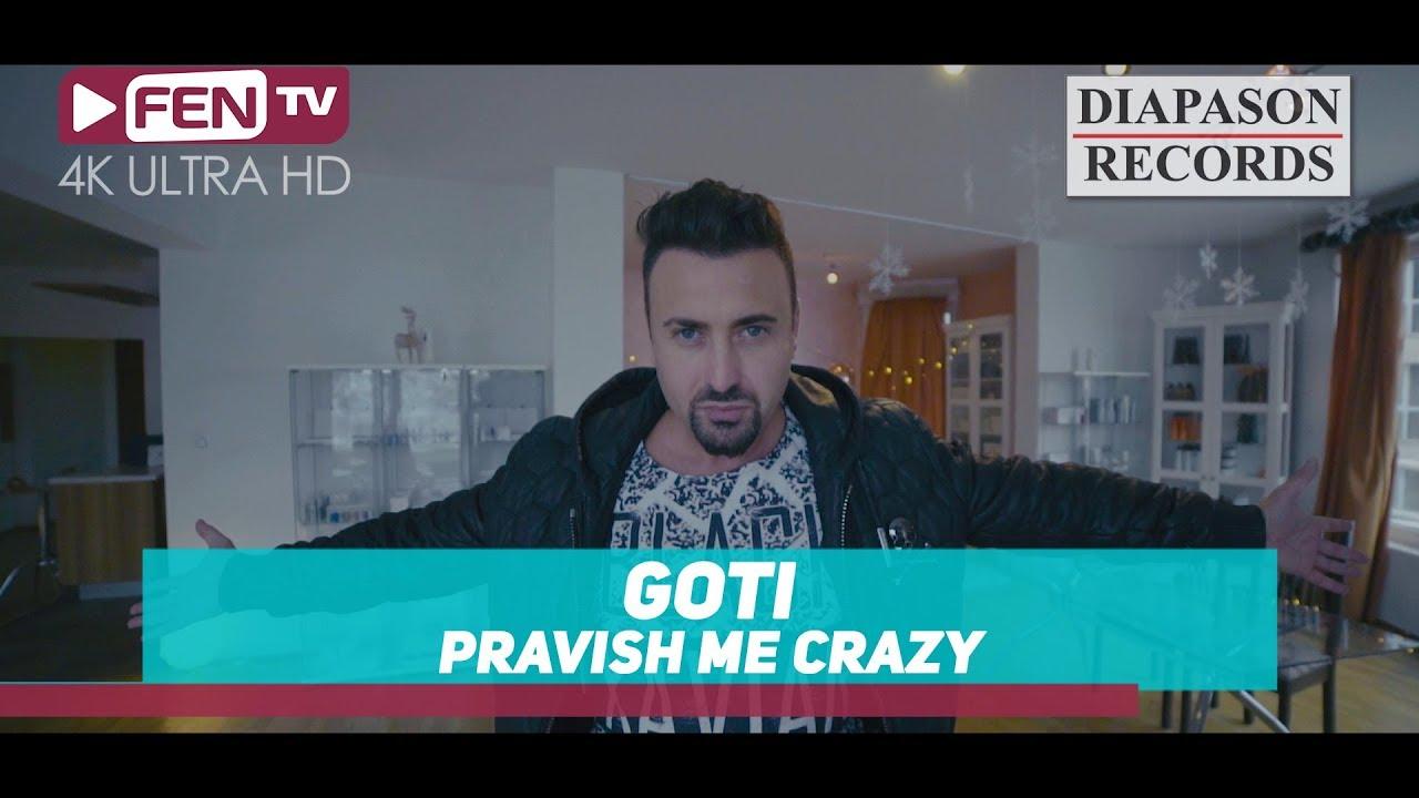 GOTI - Pravish me crazy / ГОТИ - Правиш ме крейзи