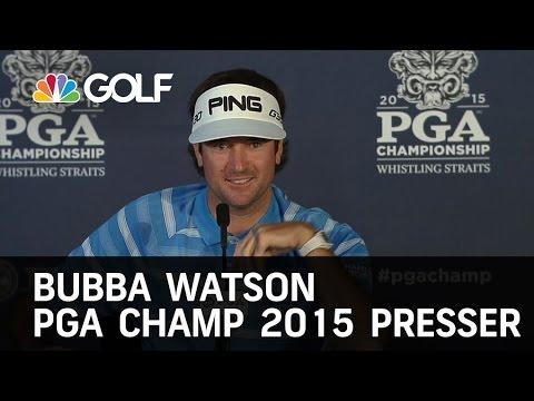 Bubba Watson PGA Champ 2015 Press Conference | Golf Channel
