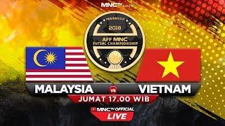 MALAYSIA VS VIETNAM (PEN 5-4)- SEMIFINAL AFF MNC Futsal Championship 2018