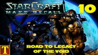 Road to Legacy of the Void - StarCraft Mass Recall - Part 10