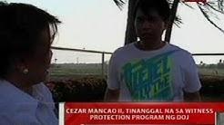 QRT: Cezar Mancao II, tinanggal na sa witness protection program ng DOJ
