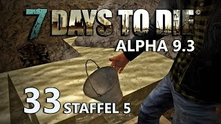 7 Days to Die #33 - Alles im Eimer [Staffel 5] [Gameplay German Deutsch] [Let