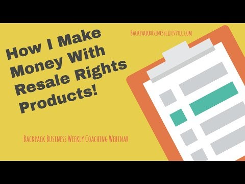 How I Make Money With Resale Rights Products - Backpack Business Lifestyle Weekly Webinar