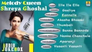 Best Of Shreya Ghoshal Melody Queen Top Hits Kannada Songs Audio Jukebox