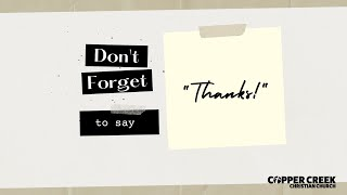 "Luke 17:11-19   Don't Forget to Say ""Thanks!""   Copper Creek Christian Church   November 8, 2020"