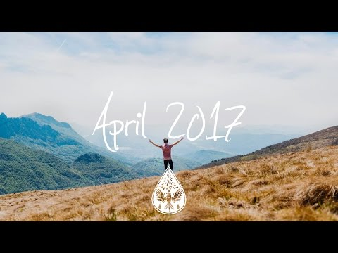 Indie/Rock/Alternative Compilation - April 2017 (1½-Hour Playlist)