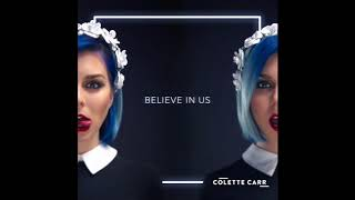 Colette Carr — Believe In Us