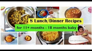 8 Lunch/Dinner recipes for ( 11+months - 18 months Baby ) | homemade babyfood recipes |