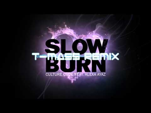 Culture Code ft. Alexa Ayaz  Slow Burn TMass Remix