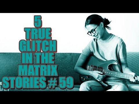 5 TRUE GLITCH IN THE MATRIX STORIES #59