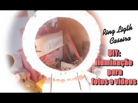 DIY:iluminação para fotos e vídeos - Ring Ligth Caseira