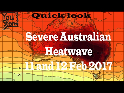 Australia Severe Heatwave and Bushfire conditions 11 and 12 February 2017