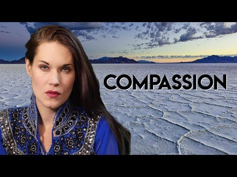 Compassion (And How To Cultivate Compassion) - Teal Swan