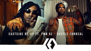 "Eastside Re-Up ft. FMB DZ - ""Hustle Forreal"""