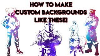How to make a custom fortnite background! 100% FREE!!!