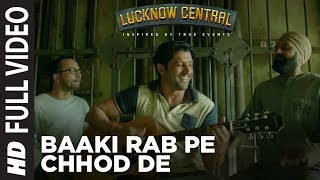 Baaki Rab Pe Chhod De Full Video Song | Lucknow Central | Farhan Akhtar | Tanishk Bagchi