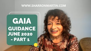 VT 52 GAIA GUIDANCE FOR JUNE PART 1- Sharron channels Lady Gaia with  important info at this time.