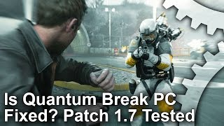 Is Quantum Break PC Fixed? Patch 1.7 Analysed!