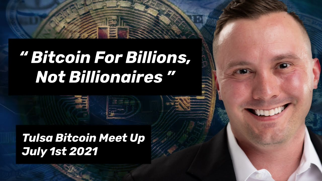 Epic Bitcoin Speech! Matt Moore @ July Tulsa Bitcoin MeetUp. Bitcoin For Billions, Not Billionaires!
