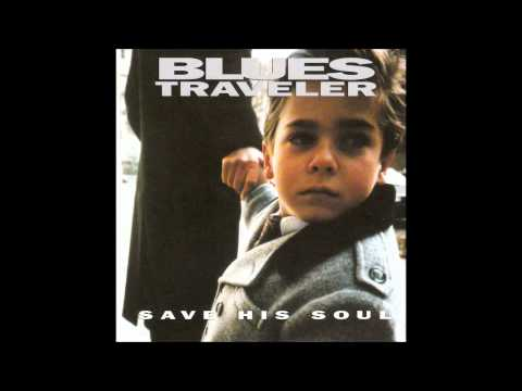 Blues Traveler - 11 Save His Soul