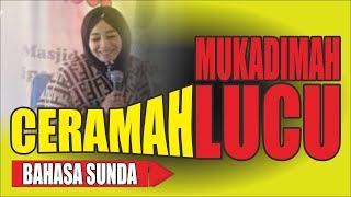 Mukadimah Ceramah Bahasa Sunda Lucu Ustadzah Aah