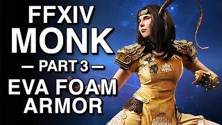 EVA Foam Armor Tutorial - FFXIV Monk - Part 3