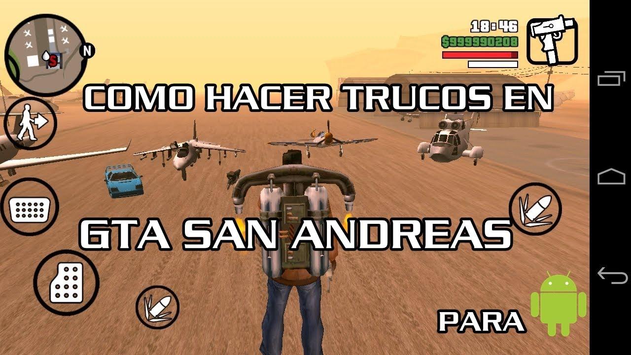 COMO HACER TRUCOS EN GTA SAN ANDREAS PARA ANDROID - YouTube