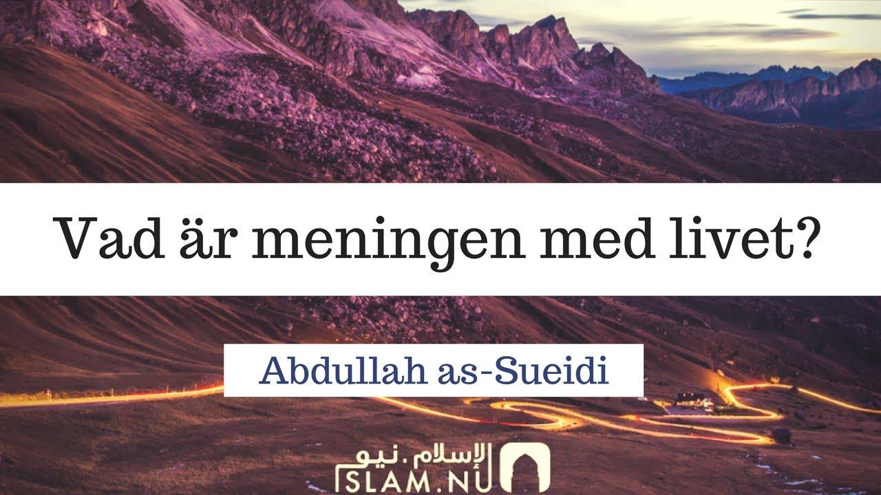 Vad är meningen med livet? | Shaykh Abdullah as-Sueidi
