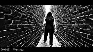 ☽‡☾ DAME - Mensrea [2020]