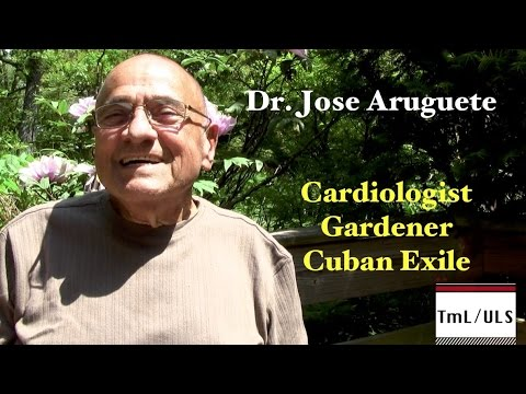 Unique Life Stories (ULS) with DR. JOSE ARUGUETE -  Gardener & Cuban Exile