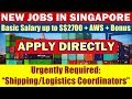 "Jobs In Singapore: ""Shipping / Logistics Coordinators"" In Singapore. Basic Salary Up to S$2700/Month"