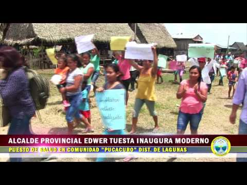 INFORME ALCALDE PROVINCIAL EDWER TUESTA INAUGURA MODERNO PUESTO DE SALUD EN COMUNIDAD PUCACURO DISTR