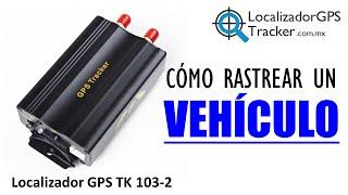 Como Rastrear Un Vehiculo: Localizador GPS TK 103-2