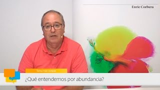 Enric más cerca: La abundancia - Enric Corbera