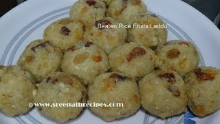 Beaten Rice Fruits Laddu - Flattened Rice Fruits Laddu - Poha Fruits Laddu