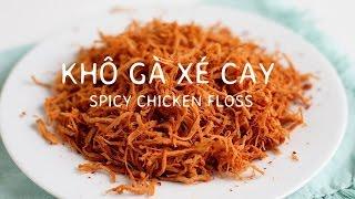 2 Cach lam KHO GA XE CAY - SPICY CHICKEN FLOSS recipe