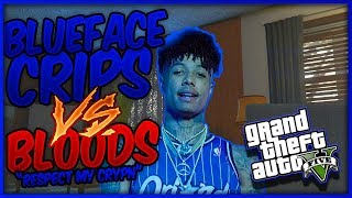 "GTA 5 BLUEFACE CRIPS VS BLOODS PART 1 ""Respect My Crypn"" (GTA 5 SKIT)"