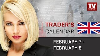 Trader's calendar for February 7-8: Dollar, pound, euro, aussie and caddy to lose ground