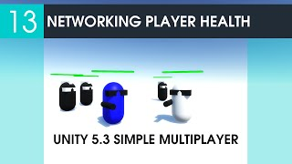 13 Networking Player Health - Unity 5.3 Simple Multiplayer Game