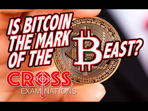 IS BITCOIN THE MARK OF THE BEAST? CROSS EXAMINATIONS Ep 114