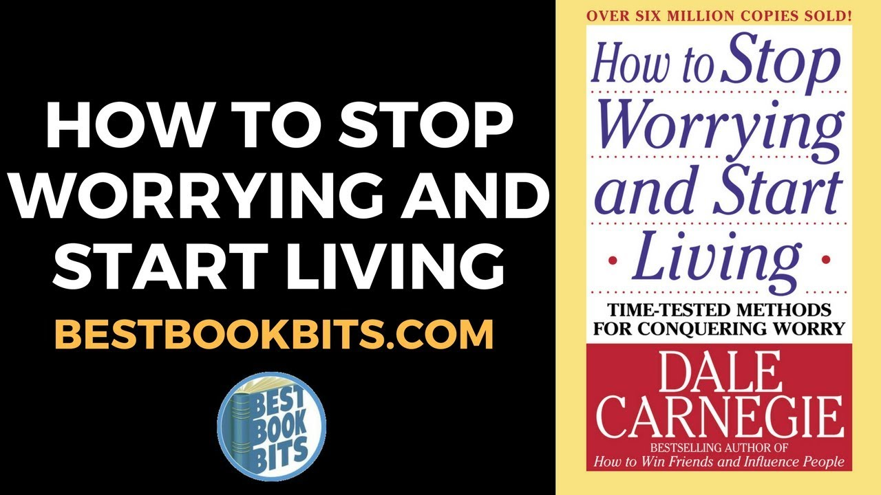 Download How to Stop Worrying and Start Living   Dale Carnegie   Book Summary