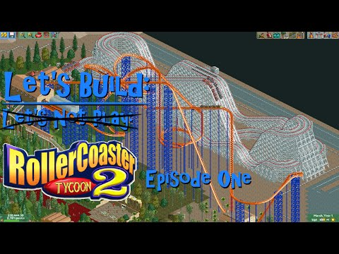 Let's Build Roller Coaster Tycoon 2 Episode 1: From Flames
