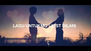 LAGU UNTUKMU - OST DILAN 1991 (feat. Adjeng & Nawa)