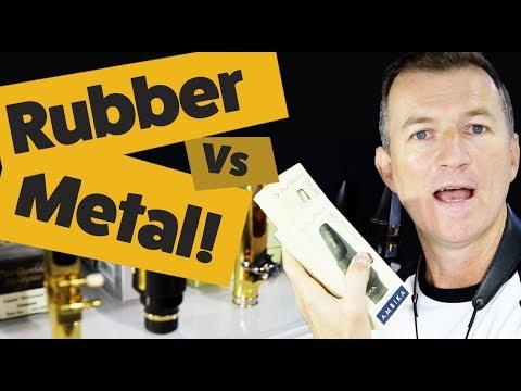 Rubber Vs Metal saxophone mouthpieces - how do you choose?