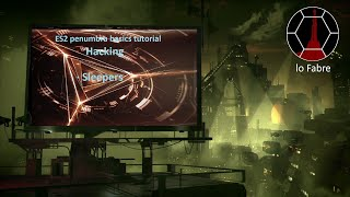 es2-penumbra-basics-tutorial-hacking-part-4-sleepers-english