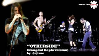 Red Hot Chili Peppers - Otherside [Dangdut Koplo Version by @ajisuc] - Stafaband