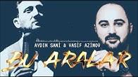 Aydin Sani & Vasif Azimov - Bu Aralar (2019) YENI